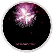 Celebrate Life Round Beach Towel