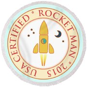 Certified Rocket Man Round Beach Towel