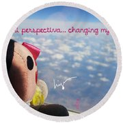 Changing My Perspective Round Beach Towel