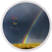 Chase Your Rainbow Round Beach Towel