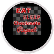 Chess Board Eat Sleep Checkmate Repeat Chess Player Gift Round Beach Towel