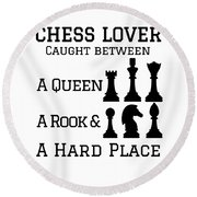 Chess Player Gift Between A Queen Rook Hard Place Chess Lover Round Beach Towel