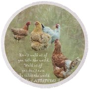 Chickens With Attitude  Round Beach Towel