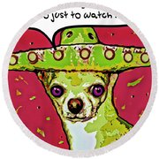 Chihuahua - I Killed A Squeaktoy In Reno Round Beach Towel