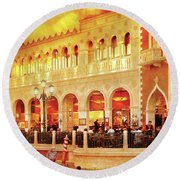 City - Vegas - Venetian - Life At The Palazzo Round Beach Towel