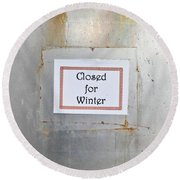 Closed For Winter Round Beach Towel