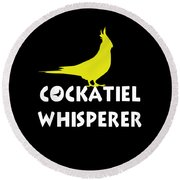 Cockatiel Whisperer Round Beach Towel