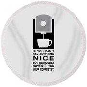 Coffee Makes Me Nice Round Beach Towel