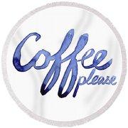 Coffee Please Round Beach Towel
