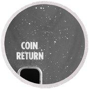 Coin Return Round Beach Towel