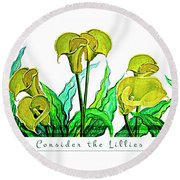 Consider The Lillies Round Beach Towel