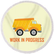 Construction Zone - Dump Truck Work In Progress Gifts - Yellow Background Round Beach Towel