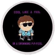 Cool Like A Fool Round Beach Towel
