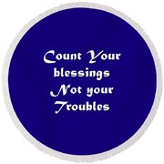 Count Your Blessings Not Your Troubles 5436.02 Round Beach Towel
