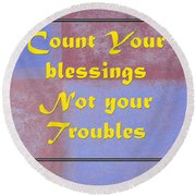 Count Your Blessings Not Your Troubles 5437.02 Round Beach Towel