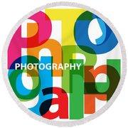 Creative Title - Photography Round Beach Towel