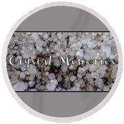 Crystal Memories Round Beach Towel