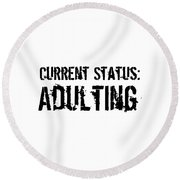 Current Status Adulting1 Round Beach Towel