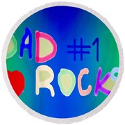 Dad Rocks Round Beach Towel by Raul Diaz