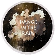 Dance In The Rain Urban Grunge Typographical Art Round Beach Towel
