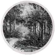 Dance Me To The End Of Love Bw Round Beach Towel