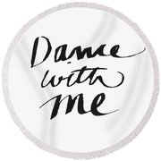 Dance With Me- Art By Linda Woods Round Beach Towel by Linda Woods