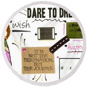 Dare To Dream Round Beach Towel