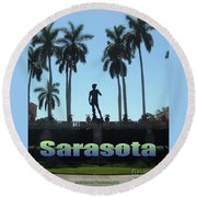 David In Sarasota Round Beach Towel