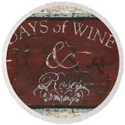 Days Of Wine And Roses Round Beach Towel
