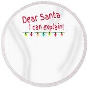 Dear Santa I Can Explain Christmas Lights Round Beach Towel