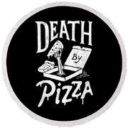 Death Pizza Round Beach Towel