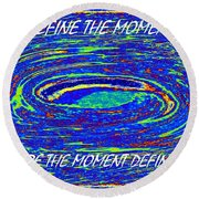 Define The Moment Round Beach Towel