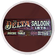 Delta Saloon 1876 Round Beach Towel