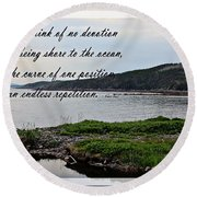 Devotion By Poet Robert Frost Round Beach Towel