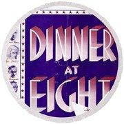 Dinner At Eight Round Beach Towel