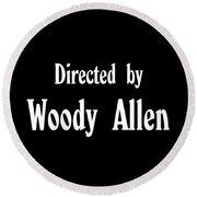 Directed Woody Allen Round Beach Towel