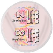 Do The Best Of Your Life Inspiring Typography Round Beach Towel