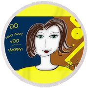 Do What Makes You Happy Round Beach Towel