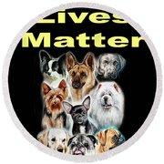 Dog Lives Matter Round Beach Towel