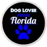 Dog Lover From Florida Round Beach Towel