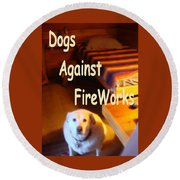 Dogs Against Fireworks Round Beach Towel