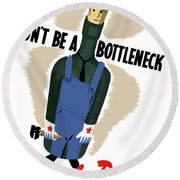 Don't Be A Bottleneck - Beat The Promise Round Beach Towel
