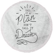 Dont Call It A Dream Inspirational Quote Round Beach Towel