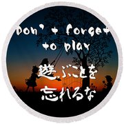 Don't Forget To Paly  Round Beach Towel