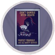 Don't Gamble With Death Round Beach Towel