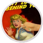 Don't Look Behind You Round Beach Towel