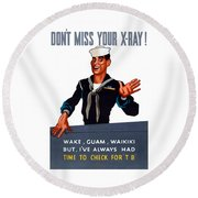 Don't Miss Your X-ray - Ww2 Round Beach Towel