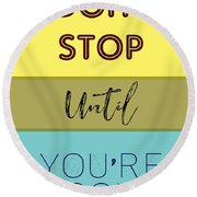 Dont Stop Until You Are Proud Motivayional Poster Round Beach Towel