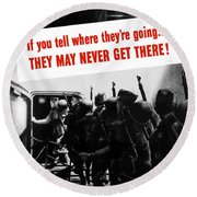 Don't Talk About Troop Movements Round Beach Towel