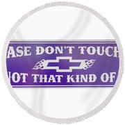 Don't Touch Me Round Beach Towel